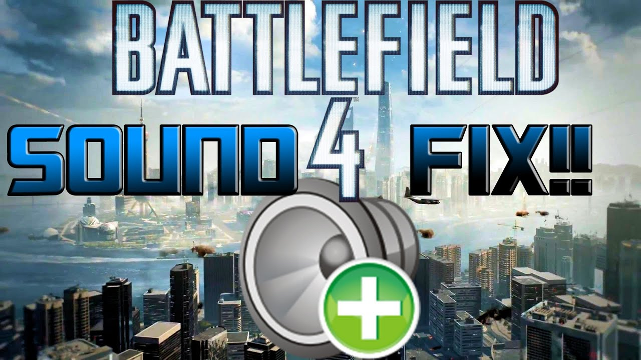 Battlefield 4 - Possible Sound Looping / Cutting Out Fix