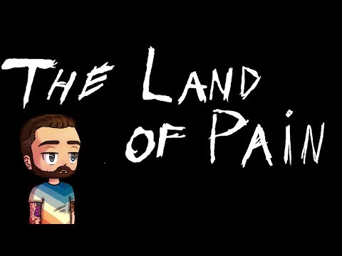 The Land of Pain - A Scary Hike Through Some Woods [First Impression]
