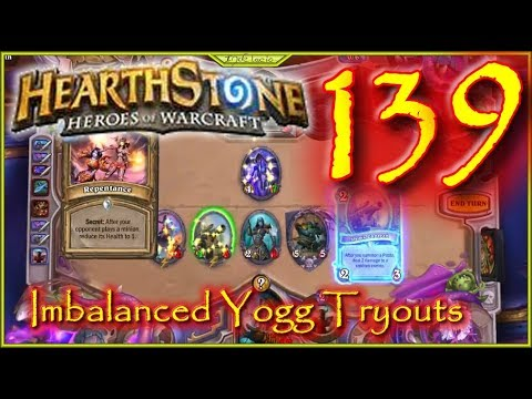 Imbalanced Yogg Tryouts Lets Play Hearthstone Episode 139 #Hearthstone
