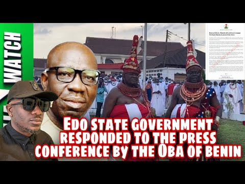 EDO STATE GOVERNMENT RESPONDED TO THE OBA OF BENIN ON THE RE