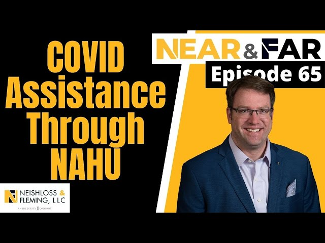 NAHU Offers Agents COVID-19 Financial Assistance | Near & Far | Episode 65