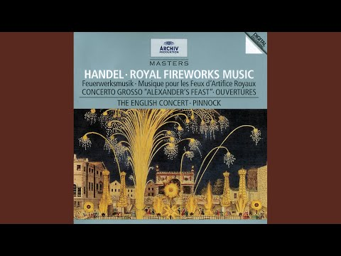 Handel: Music For The Royal Fireworks: Suite HWV 351 - 4. La Réjouissance