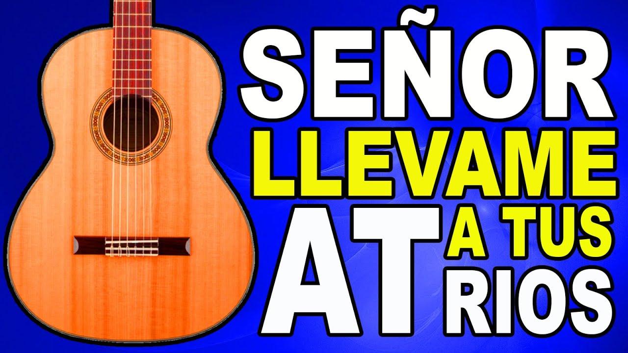 🎸 SEÑOR LLEVAME A TUS ATRIOS 🎸 Mi Guitarra Cristiana