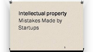 Intellectual Property Mistakes Made By Startups