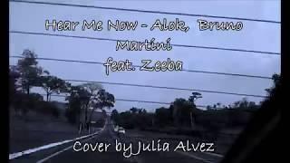 Baixar Hear Me Now - Alok, Bruno Martini feat. Zeeba Cover (By Julia Alvez)