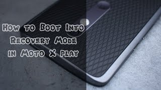 How to Boot Moto X Play into Bootloader and Recovery Mode