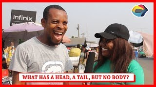 What Has A Head And A Tail But Has No Body? | Street Quiz | Funny Videos | Funny African Videos