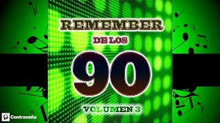 REMEMBER 90's Vol.3 (Cantaditas Remember 90) 90s Dance Vocal - Retro Nineties Party's los mejores