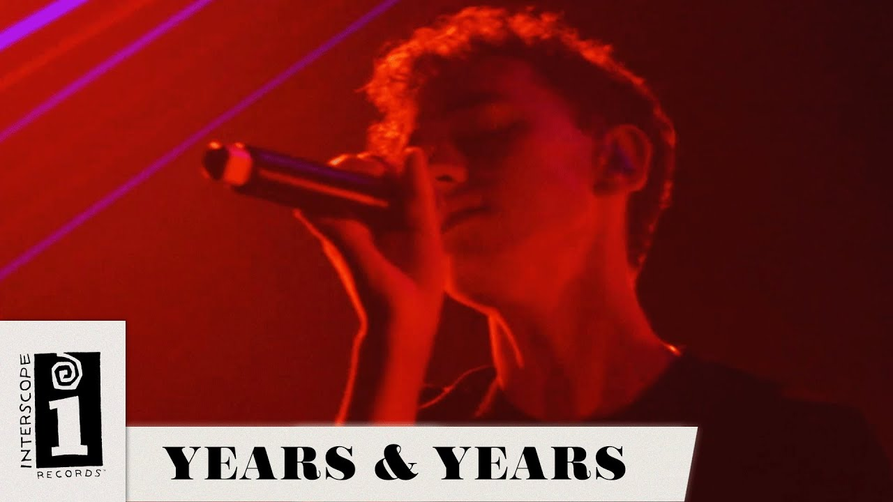 """Years & Years 