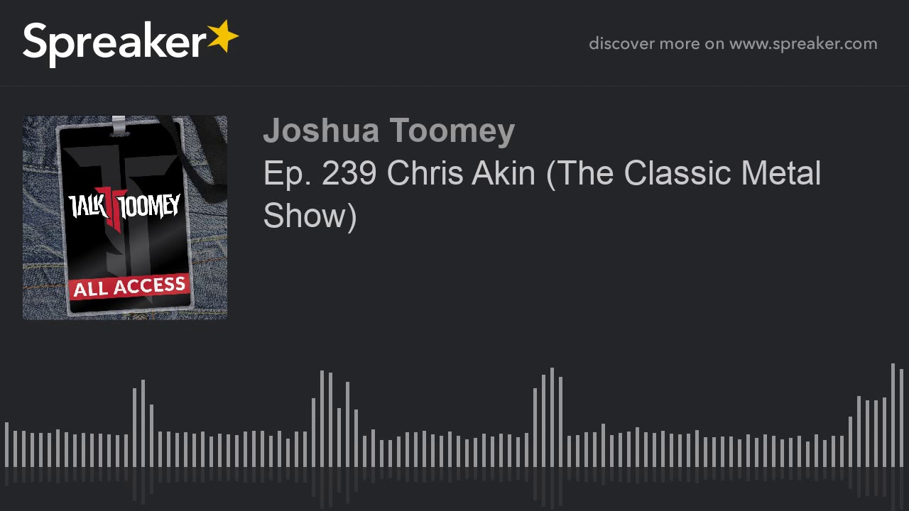 Ep  239 Chris Akin  The Classic Metal Show