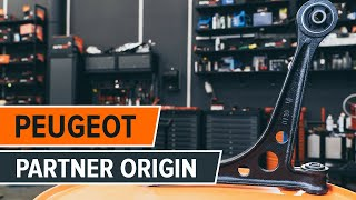 How to change Front Suspension Arm on PEUGEOT PARTNER ORIGIN TUTORIAL | AUTODOC