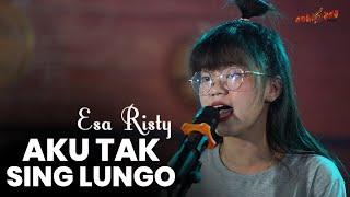 ESA RISTY - AKU TAK SING LUNGO (Official Live Music Video)   Wes Tak Ikhlasne Roso Atiku Ajur