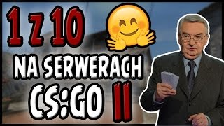 1 z 10 NA SERWERACH CS:GO II (TrolleQ na mikrofonie)