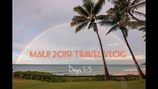 Maui 2019 Travel Vlog Days 1 3