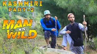 Part 2-Kashmiri Man V/S Wild    Kashmiri Funny Drama   Koshur Kalakar