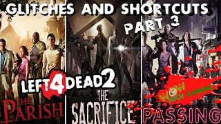 Left 4 Dead 2 Glitches and Short Cuts part 3 The Parish, Passing and Sacrifice