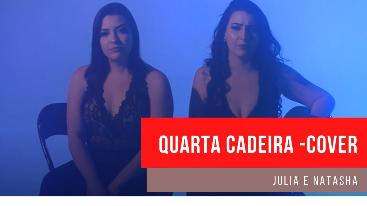Julia e Natasha - QUARTA CADEIRA (COVER)