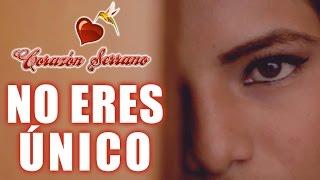 Corazón Serrano - No Eres Único (2015 OFICIAL)