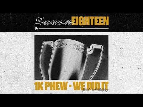 1K Phew - We Did It feat. WHATUPRG