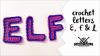 How to crochet LETTER E / LETTER F / LETTER L ♥ CROCHET LOVERS