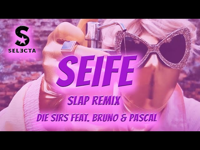 DIE SIRS FEAT. BRUNO & PASCAL - SEIFE (DJ SELECTA SLAP REMIX) OFFICIAL VIDEO