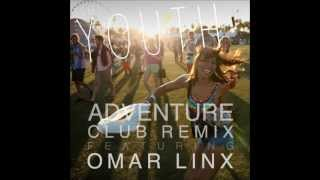 Foxes - Youth (Adventure Club Remix) (Omar LynX Edit)