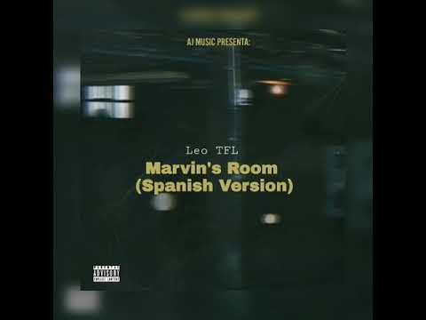 Leo TFL - Marvin's Room (Spanish Version) Prod. AJ MUSIC
