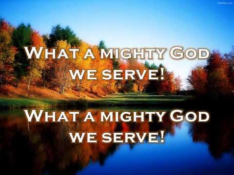 What a Mighty God We Serve w/ Lyrics
