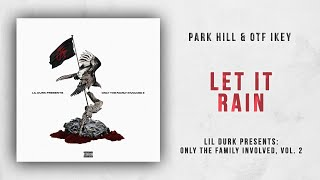 Park Hill & Otf Ikey - Let It Rain (Only The Family Involved 2)