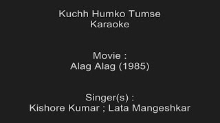 Kuchh Humko Tumse Kehna To Hai - Karaoke - Alag Alag (1985) - Kishore Kumar ; Lata Mangeshkar
