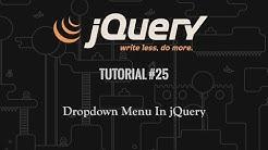 jQuery Tutorial 25: Creating A Dropdown Menu In jQuery