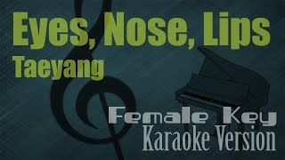 Taeyang - Eyes, Nose, Lips (Female Key) Karaoke Version | Ayjeeme Karaoke