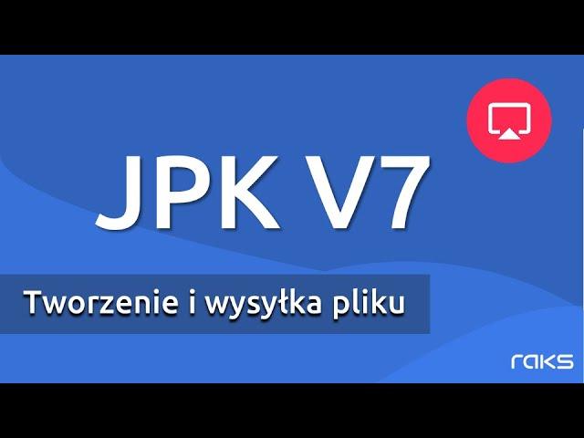 JPK V7 - Tworzenie i wysyłka pliku