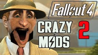 FALLOUT 4 - CRAZIEST MODS SO FAR! (#2)