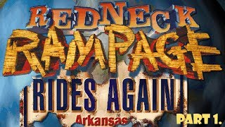 Redneck Rampage: Rides Again part 1. (Area 69)