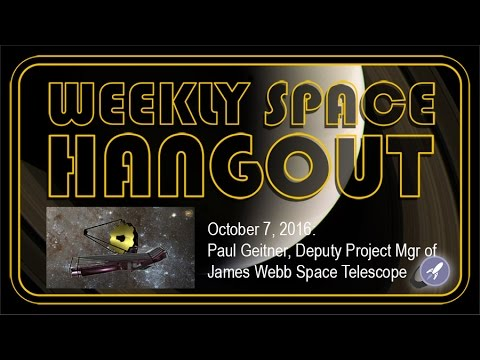 Weekly Space Hangout - Oct. 7, 2016: James Webb: Standing on the Shoulders of Hubble
