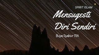 MENSUGESTI DIRI SENDIRI Buya Syakur Yasin MA Terbaru No 156