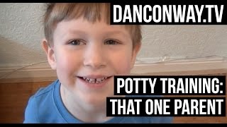 Danconway.TV - Potty Training: That One Parent