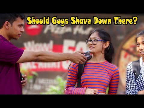 Should Guys Shave Down There? Asking Cute Girls About Shaving Pranks In India 2017