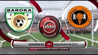 Absa Premiership 2018/19 | Baroka FC vs Polokwane City