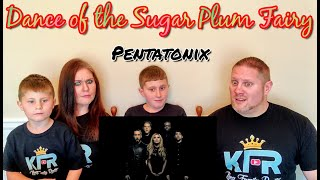[Official Video] Dance of the Sugar Plum Fairy - Pentatonix REACTION
