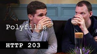 Polyfills - HTTP203