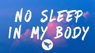 Play no sleep in my body