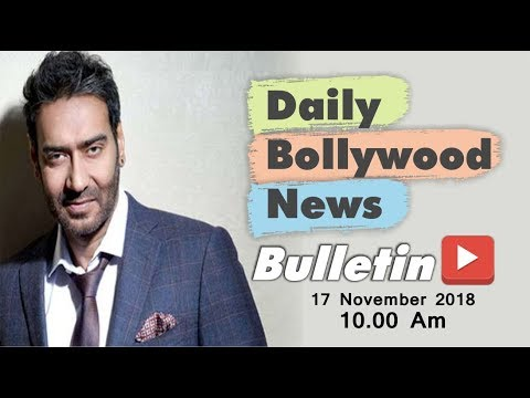 Latest Hindi Entertainment News From Bollywood   Ajay Devgan   17 November 2018   10:00 AM