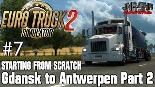 ETS 2 STARTING FROM SCRATCH | Gdansk to Antwerpen Reservoir Tank | Part 2