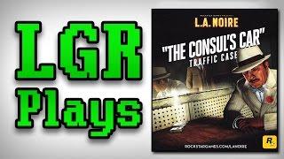 LGR Plays - L.A. Noire [The Consul's Car]