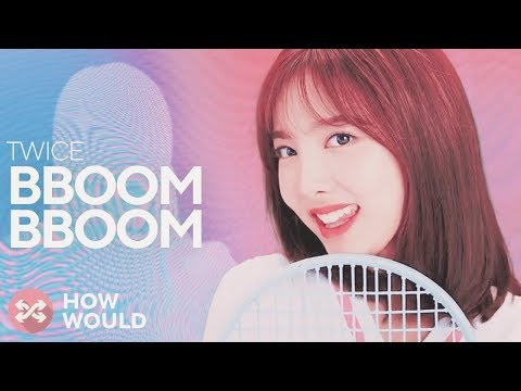 HOW WOULD TWICE SING BBOOM BBOOM (MOMOLAND)
