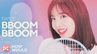 Baixar HOW WOULD TWICE SING BBOOM BBOOM (MOMOLAND)
