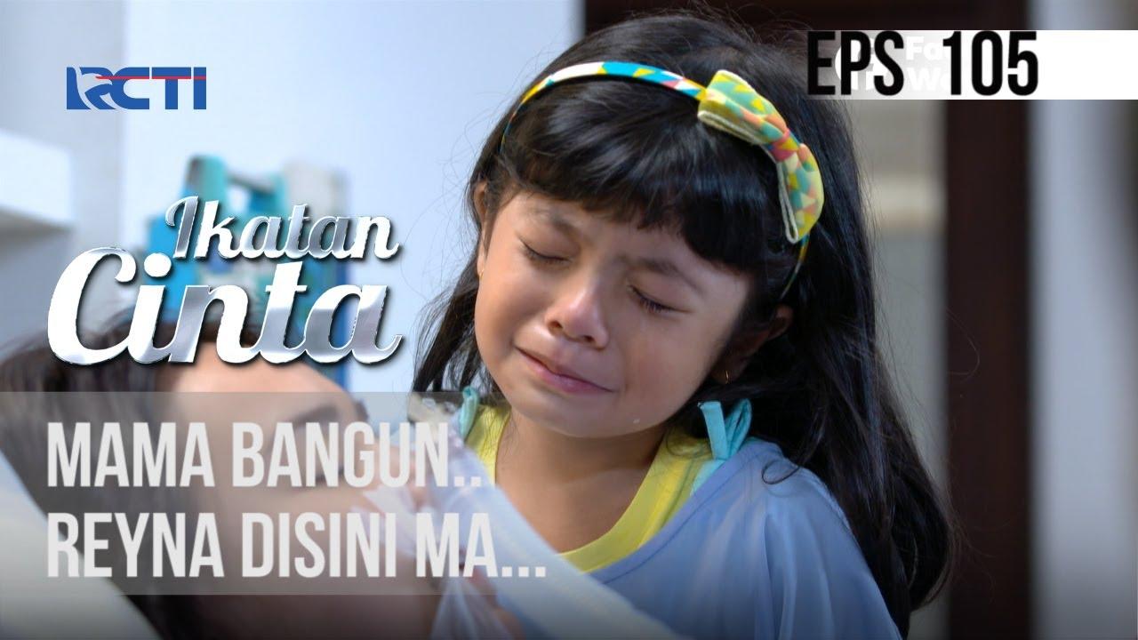 Download IKATAN CINTA - Mama Bangun, Reyna Disini Ma...