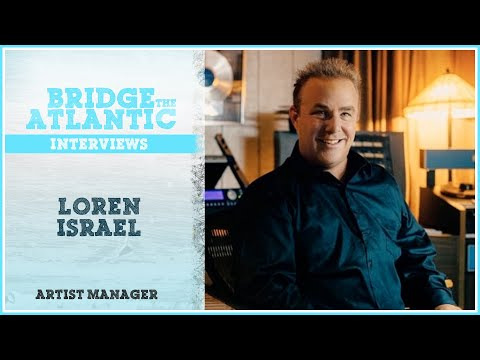 Loren Israel: Record Labels & Building Relationships in the Music Business (Interview 2015)